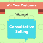 Win Customers Through Consultative Selling