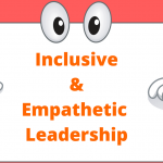 Key Enabler to Sustainable Business: Inclusive and Empathetic Women Leadership