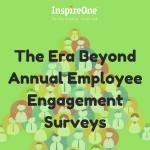 The Era Beyond Annual Employee Engagement Surveys