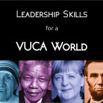 Leadership Skills for the VUCA World