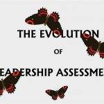 The Evolution of Leadership Assessments