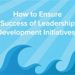 How to Ensure Success of Leadership Development Initiatives?
