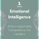 Emotional Intelligence – A Non-negotiable Competence for Leaders