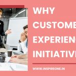 Why Customer Experience Initiatives Fail