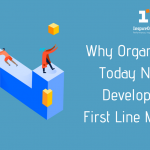 Why Organisations Today Need to Develop Their First Line Managers