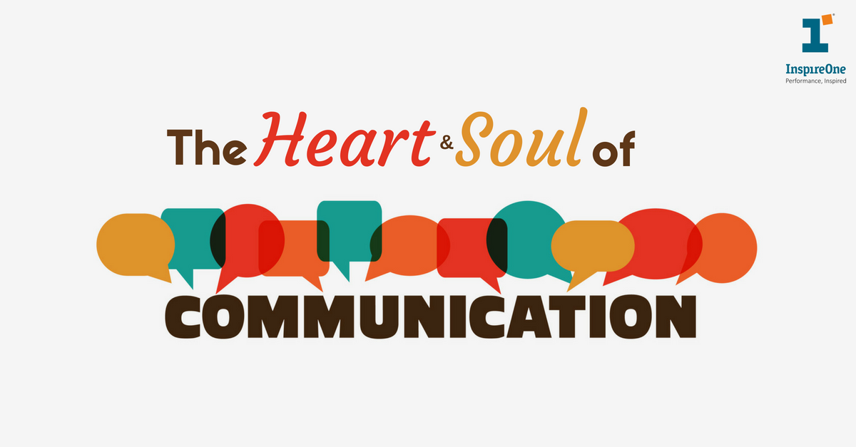 the heart and soul of communication inspireone blog
