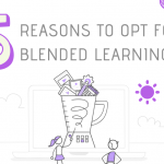 5 Reasons to opt for Blended Learning