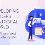 DEVELOPING LEADERSHIP IN A DIGITAL WORLD