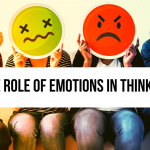 The Role of emotions in Thinking