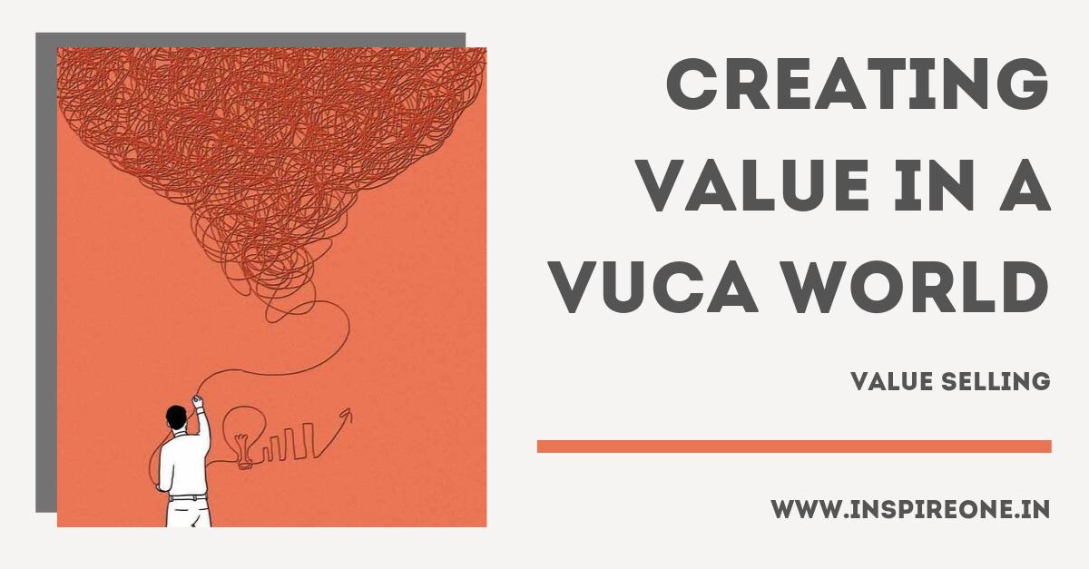 Creating Value In The Vuca World Inspireone Sales Development