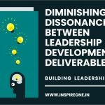 Diminishing the dissonance between leadership development and deliverables
